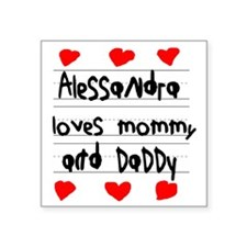 """Alessandra Loves Mommy and  Square Sticker 3"""" x 3"""""""