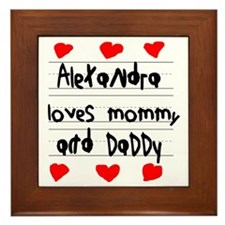 Alexandra Loves Mommy and Daddy Framed Tile