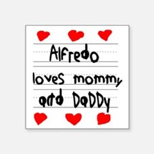 """Alfredo Loves Mommy and Dad Square Sticker 3"""" x 3"""""""