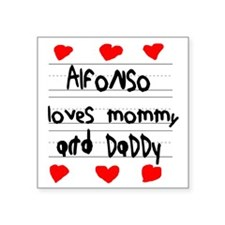 """Alfonso Loves Mommy and Dad Square Sticker 3"""" x 3"""""""