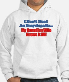 My Canadian Wife Knows It All Hoodie