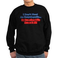 My Canadian Wife Knows It All Sweatshirt