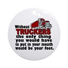 Without Truckers Foot in Mouth Ornament (Round)