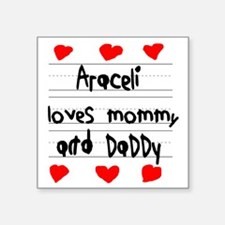 "Araceli Loves Mommy and Dad Square Sticker 3"" x 3"""