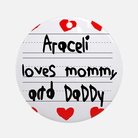 Araceli Loves Mommy and Daddy Round Ornament