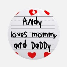Andy Loves Mommy and Daddy Round Ornament