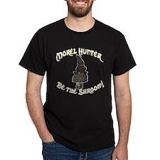 Morel Hunter BE THE SHROOM T-Shirt