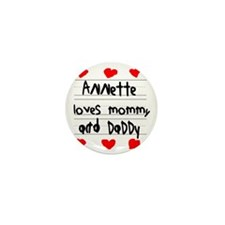 Annette Loves Mommy and Daddy Mini Button