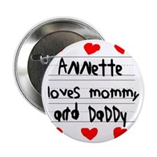 "Annette Loves Mommy and Daddy 2.25"" Button"