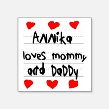 """Annika Loves Mommy and Dadd Square Sticker 3"""" x 3"""""""