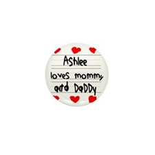 Ashlee Loves Mommy and Daddy Mini Button