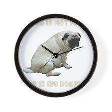 My Dog is Not Fat Pug Wall Clock