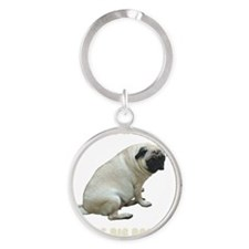 My Dog is Not Fat Pug Round Keychain