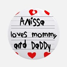 Anissa Loves Mommy and Daddy Round Ornament