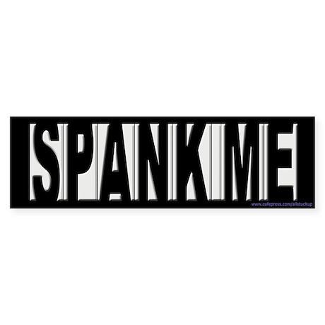 Spank me bumper sticker
