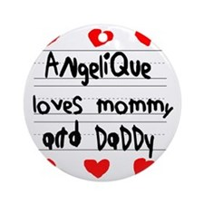 Angelique Loves Mommy and Daddy Round Ornament