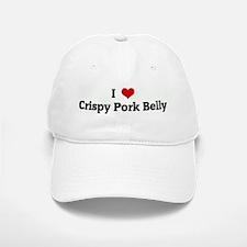 I Love Crispy Pork Belly Baseball Baseball Cap