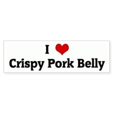 I Love Crispy Pork Belly Bumper Bumper Sticker