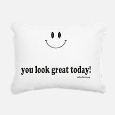 you look great today Rectangular Canvas Pillow