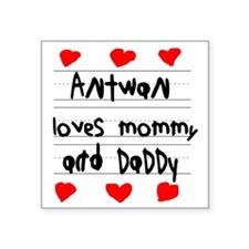 """Antwan Loves Mommy and Dadd Square Sticker 3"""" x 3"""""""