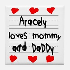 Aracely Loves Mommy and Daddy Tile Coaster