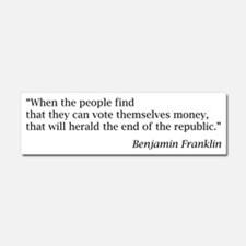 """Franklin: """"When the people find. Car Magnet 10 x 3"""