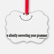 silently correcting your grammar Ornament
