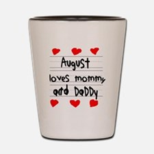 August Loves Mommy and Daddy Shot Glass