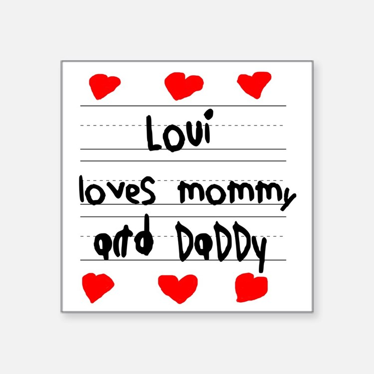 """Loui Loves Mommy and Daddy Square Sticker 3"""" x 3"""""""