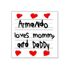 "Armando Loves Mommy and Dad Square Sticker 3"" x 3"""