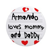 Armando Loves Mommy and Daddy Round Ornament