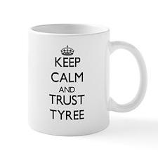 Keep Calm and TRUST Tyree Mugs