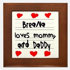 Breana Loves Mommy and Daddy Framed Tile