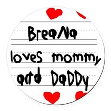 Breana Loves Mommy and Daddy Round Car Magnet