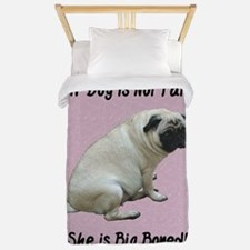 My Dog is Not Fat Pug Twin Duvet