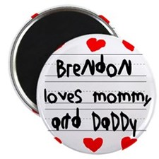 Brendon Loves Mommy and Daddy Magnet