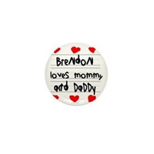 Brendon Loves Mommy and Daddy Mini Button