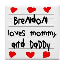Brendon Loves Mommy and Daddy Tile Coaster