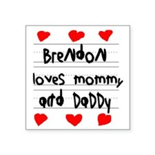 """Brendon Loves Mommy and Dad Square Sticker 3"""" x 3"""""""