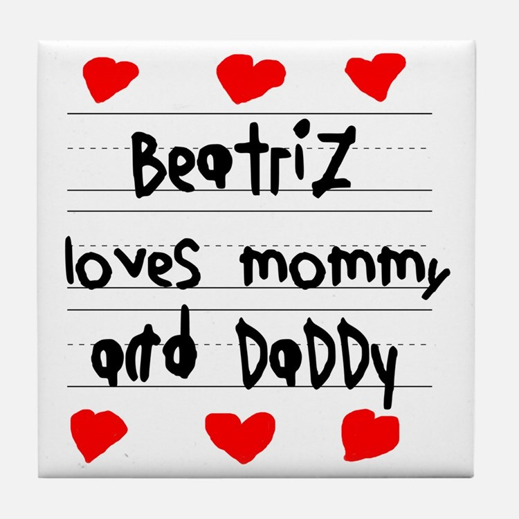 Beatriz Loves Mommy and Daddy Tile Coaster