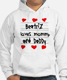 Beatriz Loves Mommy and Daddy Hoodie