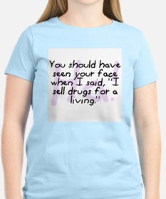I Sell Drugs T-Shirt