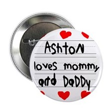 """Ashton Loves Mommy and Daddy 2.25"""" Button"""