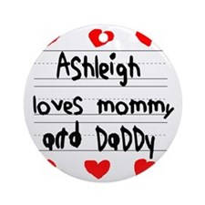 Ashleigh Loves Mommy and Daddy Round Ornament