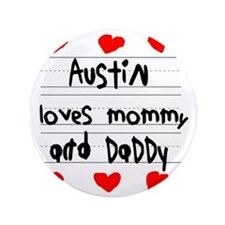"Austin Loves Mommy and Daddy 3.5"" Button"