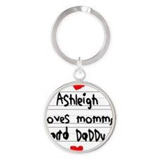 Ashleigh Loves Mommy and Daddy Round Keychain