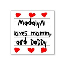 "Madalyn Loves Mommy and Dad Square Sticker 3"" x 3"""