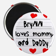 Brynn Loves Mommy and Daddy Magnet