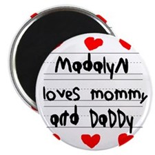 Madalyn Loves Mommy and Daddy Magnet