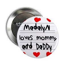 """Madalyn Loves Mommy and Daddy 2.25"""" Button"""